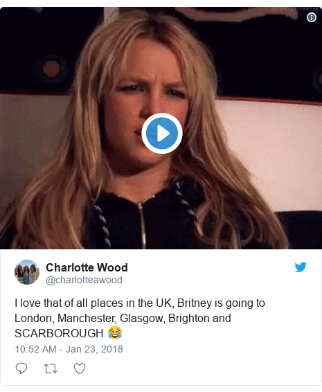 Twitter post by @charlotteawood: I love that of all places in the UK, Britney is going to London, Manchester, Glasgow, Brighton and SCARBOROUGH 😂