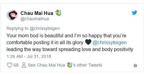 Twitter post by @chaumaihua: Your mom bod is beautiful and I'm so happy that you're comfortable posting it in all its glory 🖤 @chrissyteigen leading the way toward spreading love and body positivity