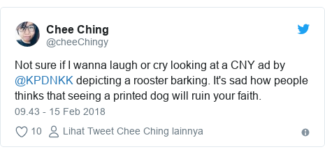 Twitter pesan oleh @cheeChingy: Not sure if I wanna laugh or cry looking at a CNY ad by @KPDNKK depicting a rooster barking. It's sad how people thinks that seeing a printed dog will ruin your faith.