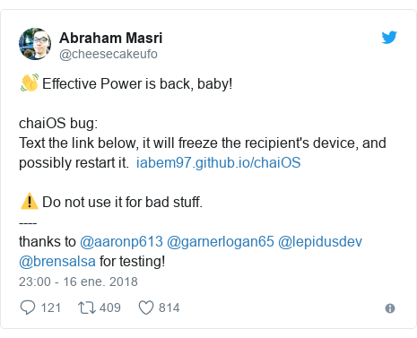Publicación de Twitter por @cheesecakeufo: 👋 Effective Power is back, baby! chaiOS bug Text the link below, it will freeze the recipient's device, and possibly restart it.  ⚠️ Do not use it for bad stuff. ----thanks to @aaronp613 @garnerlogan65 @lepidusdev @brensalsa for testing!
