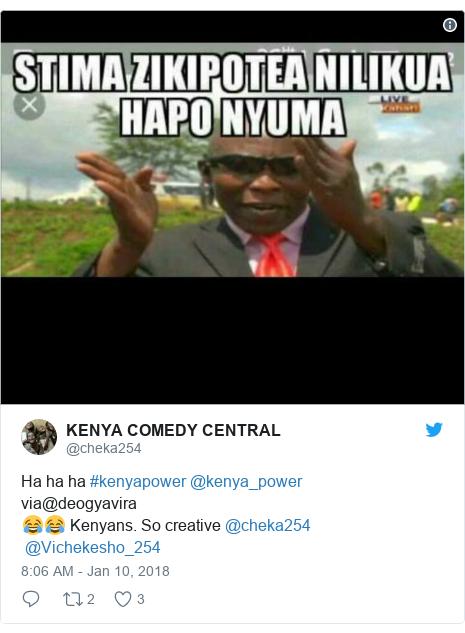 Ujumbe wa Twitter wa @cheka254: Ha ha ha #kenyapower @kenya_power via@deogyavira😂😂 Kenyans. So creative@cheka254@Vichekesho_254