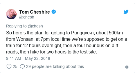 Twitter post by @chesh: So here's the plan for getting to Punggye-ri, about 500km from Wonsan  at 7pm local time we're supposed to get on a train for 12 hours overnight, then a four hour bus on dirt roads, then hike for two hours to the test site.