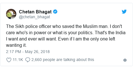 Twitter post by @chetan_bhagat: The Sikh police officer who saved the Muslim man. I don't care who's in power or what is your politics. That's the India I want and ever will want. Even if I am the only one left wanting it.