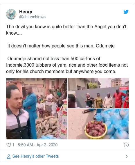 Twitter post by @chinochinwa: The devil you know is quite better than the Angel you don't know.... It doesn't matter how people see this man, Odumeje   Odumeje shared not less than 500 cartons of Indomie,3000 tubbers of yam, rice and other food items not only for his church members but anywhere you come.