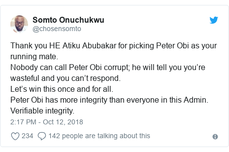 Twitter post by @chosensomto: Thank you HE Atiku Abubakar for picking Peter Obi as your running mate. Nobody can call Peter Obi corrupt; he will tell you you're wasteful and you can't respond. Let's win this once and for all. Peter Obi has more integrity than everyone in this Admin. Verifiable integrity.