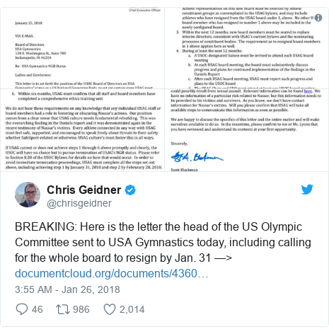Twitter post by @chrisgeidner: BREAKING  Here is the letter the head of the US Olympic Committee sent to USA Gymnastics today, including calling for the whole board to resign by Jan. 31 —>