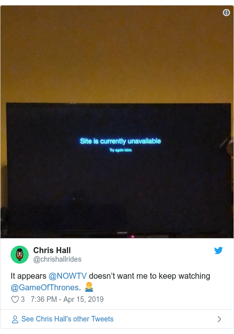 Twitter post by @chrishallrides: It appears @NOWTV doesn't want me to keep watching @GameOfThrones. 🤷‍♂️