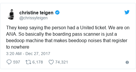 Twitter post by @chrissyteigen: They keep saying the person had a United ticket. We are on ANA. So basically the boarding pass scanner is just a beedoop machine that makes beedoop noises that register to nowhere