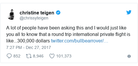 Twitter post by @chrissyteigen: A lot of people have been asking this and I would just like you all to know that a round trip international private flight is like...300,000 dollars
