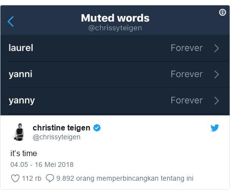 Twitter pesan oleh @chrissyteigen: it's time