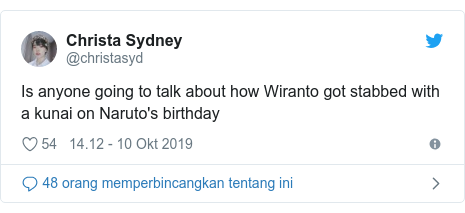 Twitter pesan oleh @christasyd: Is anyone going to talk about how Wiranto got stabbed with a kunai on Naruto's birthday