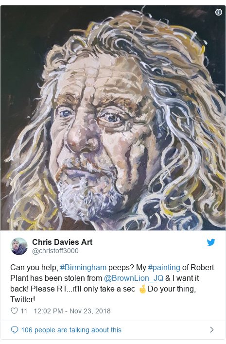 Twitter post by @christoff3000: Can you help, #Birmingham peeps? My #painting of Robert Plant has been stolen from @BrownLion_JQ & I want it back! Please RT...it'll only take a sec 🤞Do your thing, Twitter!