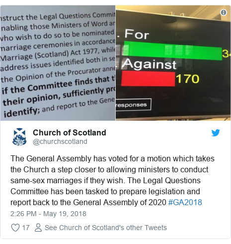 Twitter post by @churchscotland: The General Assembly has voted for a motion which takes the Church a step closer to allowing ministers to conduct same-sex marriages if they wish. The Legal Questions Committee has been tasked to prepare legislation and report back to the General Assembly of 2020 #GA2018