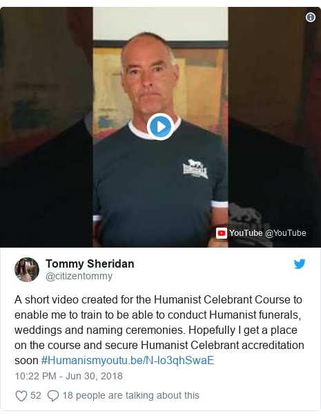 Twitter post by @citizentommy: A short video created for the Humanist Celebrant Course to enable me to train to be able to conduct Humanist funerals, weddings and naming ceremonies. Hopefully I get a place on the course and secure Humanist Celebrant accreditation soon #Humanism