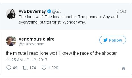 د @clairevenom په مټ ټویټر  تبصره : the minute I read 'lone wolf' i knew the race of the shooter.