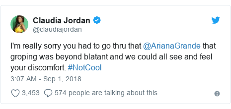 Twitter post by @claudiajordan: I'm really sorry you had to go thru that @ArianaGrande that groping was beyond blatant and we could all see and feel your discomfort. #NotCool