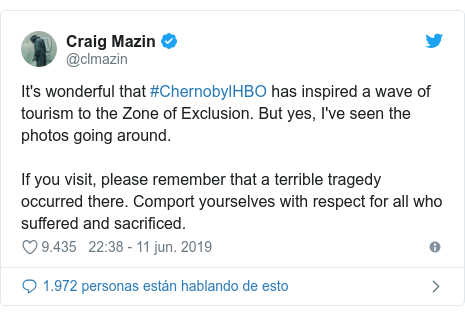 Publicación de Twitter por @clmazin: It's wonderful that #ChernobylHBO has inspired a wave of tourism to the Zone of Exclusion. But yes, I've seen the photos going around.If you visit, please remember that a terrible tragedy occurred there. Comport yourselves with respect for all who suffered and sacrificed.