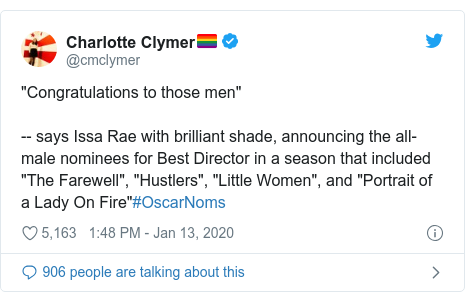 "Twitter post by @cmclymer: ""Congratulations to those men""-- says Issa Rae with brilliant shade, announcing the all-male nominees for Best Director in a season that included ""The Farewell"", ""Hustlers"", ""Little Women"", and ""Portrait of a Lady On Fire""#OscarNoms"