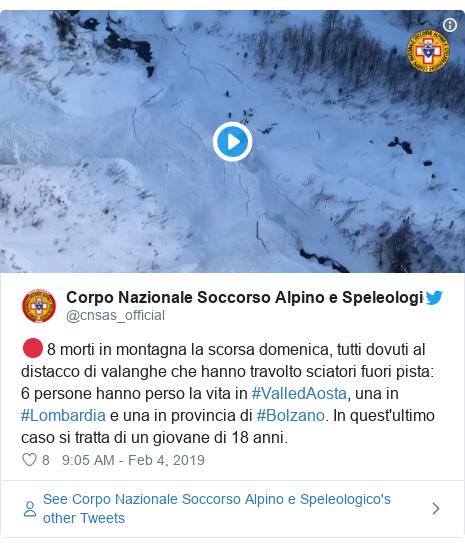 Twitter post by @cnsas_official: 🔴 8 morti in montagna la scorsa domenica, tutti dovuti al distacco di valanghe che hanno travolto sciatori fuori pista  6 persone hanno perso la vita in #ValledAosta, una in #Lombardia e una in provincia di #Bolzano. In quest'ultimo caso si tratta di un giovane di 18 anni.