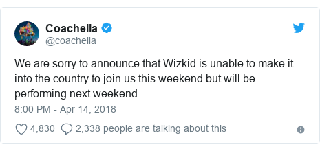 Twitter post by @coachella: We are sorry to announce that Wizkid is unable to make it into the country to join us this weekend but will be performing next weekend.