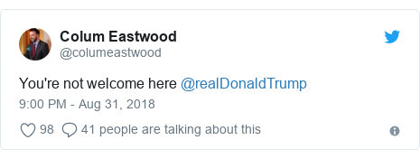 Twitter post by @columeastwood: You're not welcome here @realDonaldTrump