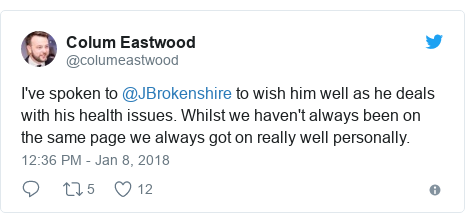 Twitter post by @columeastwood: I've spoken to @JBrokenshire to wish him well as he deals with his health issues. Whilst we haven't always been on the same page we always got on really well personally.