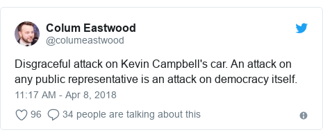 Twitter post by @columeastwood: Disgraceful attack on Kevin Campbell's car. An attack on any public representative is an attack on democracy itself.