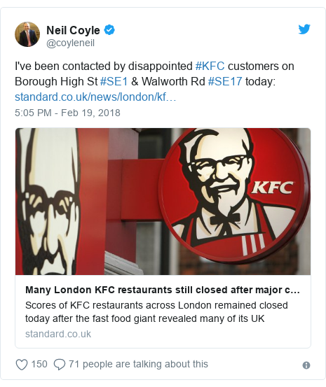 Twitter post by @coyleneil: I've been contacted by disappointed #KFC customers on Borough High St #SE1 & Walworth Rd #SE17 today