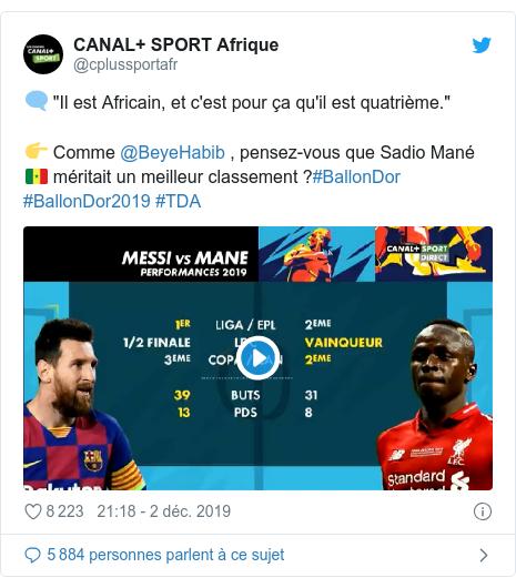 """Twitter publication par @cplussportafr: 🗨️ """"Il est Africain, et c'est pour ça qu'il est quatrième.""""👉 Comme @BeyeHabib , pensez-vous que Sadio Mané 🇸🇳 méritait un meilleur classement ?#BallonDor #BallonDor2019 #TDA"""
