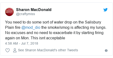 Twitter post by @craftymiss: You need to do some sort of water drop on the Salisbury Plain fire @mod_dio the smoke/smog is affecting my lungs. No excuses and no need to exacerbate it by starting firing again on Mon. This isnt acceptable