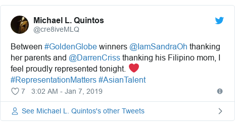 Twitter post by @cre8iveMLQ: Between #GoldenGlobe winners @IamSandraOh thanking her parents and @DarrenCriss thanking his Filipino mom, I feel proudly represented tonight. ❤️#RepresentationMatters #AsianTalent