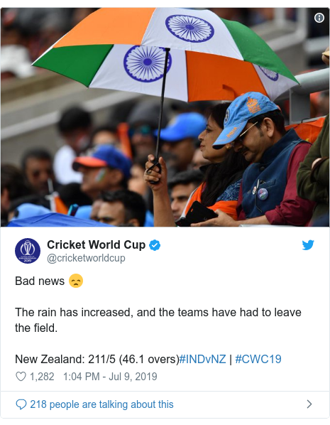Twitter post by @cricketworldcup: Bad news 😞The rain has increased, and the teams have had to leave the field.New Zealand  211/5 (46.1 overs)#INDvNZ | #CWC19