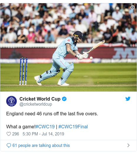 Twitter post by @cricketworldcup: England need 46 runs off the last five overs.What a game!#CWC19 | #CWC19Final