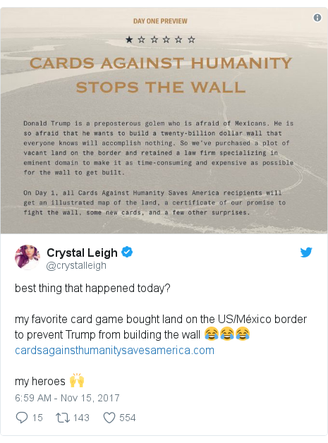 Twitter post by @crystalleigh: best thing that happened today?my favorite card game bought land on the US/México border to prevent Trump from building the wall 😂😂😂  my heroes 🙌