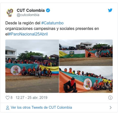 Publicación de Twitter por @cutcolombia: Desde la región del #Catatumboorganizaciones campesinas y sociales presentes en el#ParoNacional25Abril