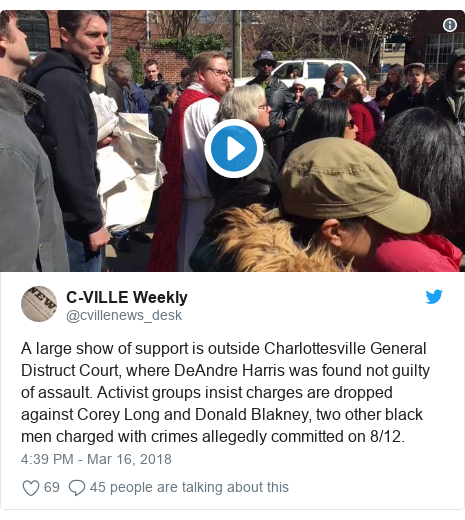 Twitter post by @cvillenews_desk: A large show of support is outside Charlottesville General Distruct Court, where DeAndre Harris was found not guilty of assault. Activist groups insist charges are dropped against Corey Long and Donald Blakney, two other black men charged with crimes allegedly committed on 8/12.
