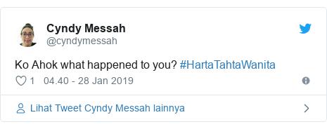 Twitter pesan oleh @cyndymessah: Ko Ahok what happened to you? #HartaTahtaWanita