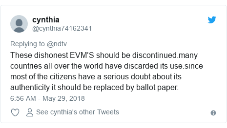 Twitter post by @cynthia74162341: These dishonest EVM'S should be discontinued.many countries all over the world have discarded its use.since most of the citizens have a serious doubt about its authenticity it should be replaced by ballot paper.