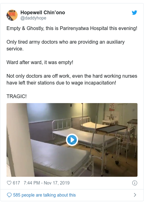 Twitter post by @daddyhope: Empty & Ghostly, this is Parirenyatwa Hospital this evening!Only tired army doctors who are providing an auxiliary service.Ward after ward, it was empty!Not only doctors are off work, even the hard working nurses have left their stations due to wage incapacitation!TRAGIC!