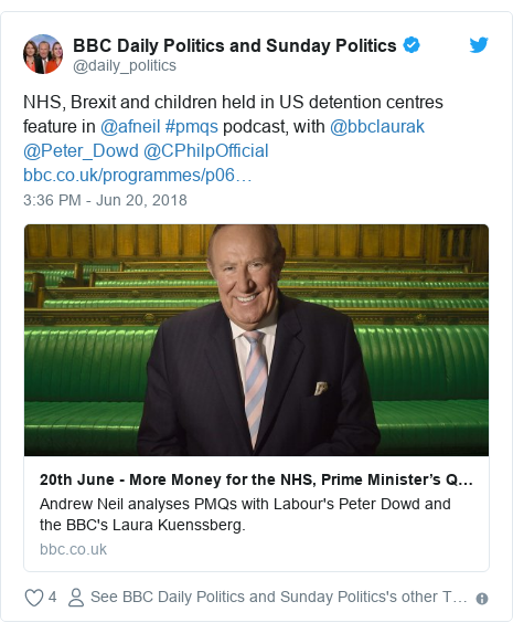 Twitter post by @daily_politics: NHS, Brexit and children held in US detention centres feature in @afneil #pmqs podcast, with @bbclaurak @Peter_Dowd @CPhilpOfficial