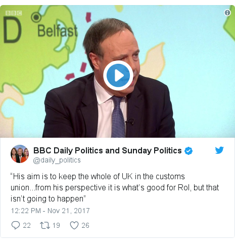 "Twitter post by @daily_politics: ""His aim is to keep the whole of UK in the customs union...from his perspective it is what's good for RoI, but that isn't going to happen"""