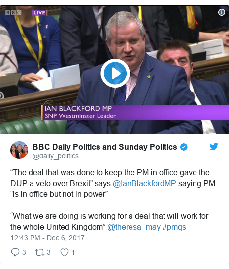 "Twitter post by @daily_politics: ""The deal that was done to keep the PM in office gave the DUP a veto over Brexit"" says @IanBlackfordMP saying PM ""is in office but not in power""""What we are doing is working for a deal that will work for the whole United Kingdom"" @theresa_may #pmqs"