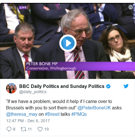 "Twitter post by @daily_politics: ""If we have a problem, would it help if I came over to Brussels with you to sort them out"" @PeterBoneUK asks @theresa_may on #Brexit talks #PMQs"