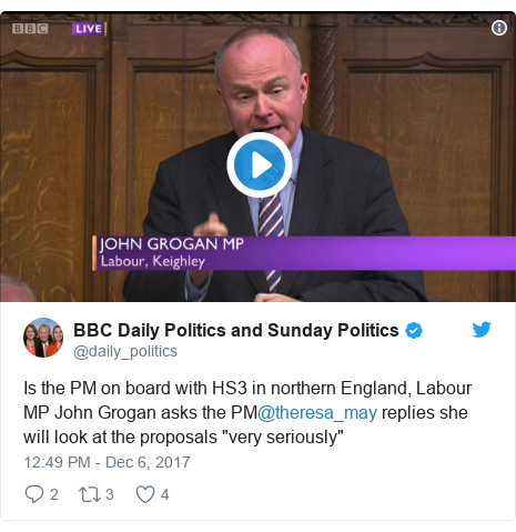 "Twitter post by @daily_politics: Is the PM on board with HS3 in northern England, Labour MP John Grogan asks the PM@theresa_may replies she will look at the proposals ""very seriously"""
