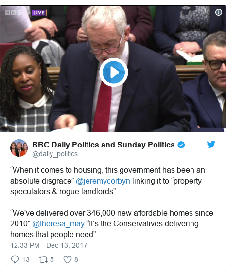 """Twitter post by @daily_politics: """"When it comes to housing, this government has been an absolute disgrace"""" @jeremycorbyn linking it to """"property speculators & rogue landlords""""""""We've delivered over 346,000 new affordable homes since 2010"""" @theresa_may """"It's the Conservatives delivering homes that people need"""""""