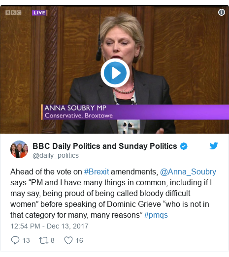 """Twitter post by @daily_politics: Ahead of the vote on #Brexit amendments, @Anna_Soubry says """"PM and I have many things in common, including if I may say, being proud of being called bloody difficult women"""" before speaking of Dominic Grieve """"who is not in that category for many, many reasons""""  #pmqs"""
