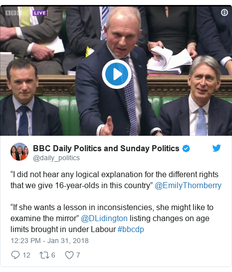 """Twitter post by @daily_politics: """"I did not hear any logical explanation for the different rights that we give 16-year-olds in this country"""" @EmilyThornberry""""If she wants a lesson in inconsistencies, she might like to examine the mirror"""" @DLidington listing changes on age limits brought in under Labour #bbcdp"""