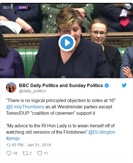 """Twitter post by @daily_politics: """"There is no logical principled objection to votes at 16"""" @EmilyThornberry as all Westminster parties except Tories/DUP """"coalition of cavemen"""" support it""""My advice to the Rt Hon Lady is to wean herself off of watching old versions of the Flintstones"""" @DLidington #pmqs"""