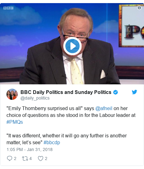 """Twitter post by @daily_politics: """"Emily Thornberry surprised us all"""" says @afneil on her choice of questions as she stood in for the Labour leader at #PMQs """"It was different, whether it will go any further is another matter, let's see"""" #bbcdp"""