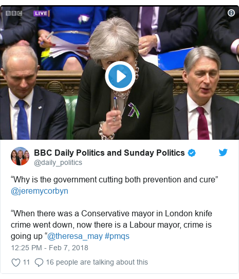 "Twitter post by @daily_politics: ""Why is the government cutting both prevention and cure"" @jeremycorbyn ""When there was a Conservative mayor in London knife crime went down, now there is a Labour mayor, crime is going up ""@theresa_may #pmqs"